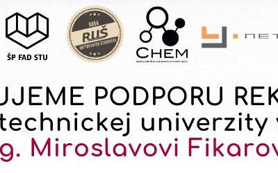 Vyjadrujeme podporu rektorovi Slovenskej technickej univerzity v Bratislave prof. Ing. Miroslavovi Fikarovi, DrSc.